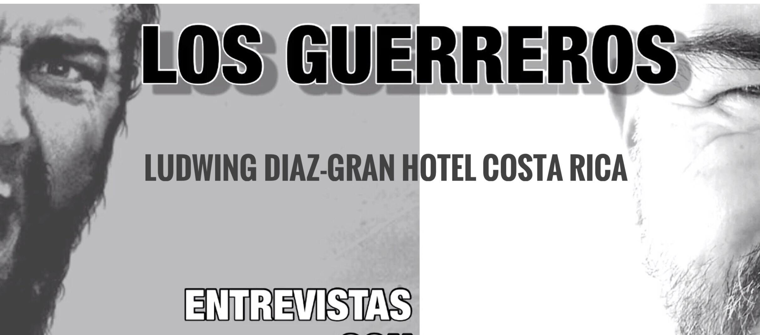 LOS GUERREROS: Ludwing Díaz del Gran Hotel Costa Rica