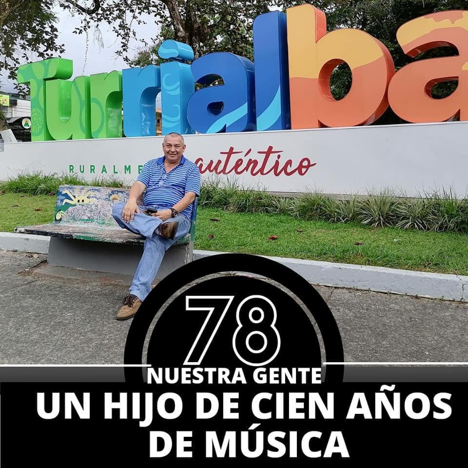 DÍA 78. UN HIJO DE CIEN AÑOS DE MÚSICA TURRIALBEÑA